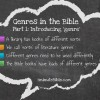 Genres in the Bible: Part 1: Introducing Genre