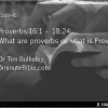 E100-45: Proverbs 16:1 – 18:24: What are proverbs or what is Proverbs?