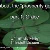 "What about the ""prosperity gospel""? part 1: Grace"