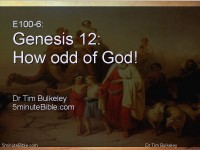 E100-6: Genesis 12: How odd of God!