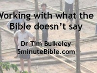 Working with what the Bible doesn't say