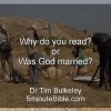 Why do you read? Or: Was God married?