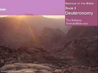 Humour in the Bible: Book 5 Deuteronomy