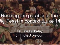 Reading the parable of the Big Feast in context (Luke 14)
