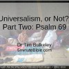 Universalism, or Not? Part Two: Psalm 69