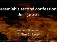 Jeremiah's second confession: Jer 15:10-21: complex relationships