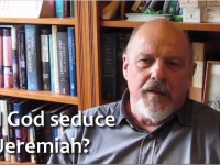 "Did God ""seduce"" Jeremiah?"